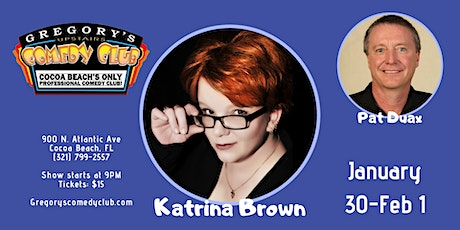Katrina Brown w/ Pat Duax! 1/30-2/1 tickets