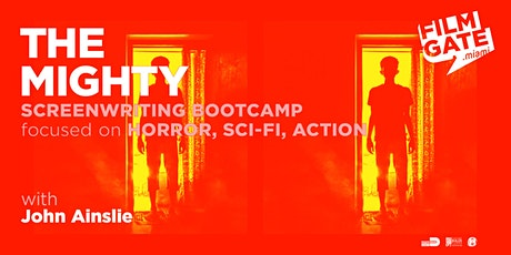 THE MIGHTY: SCREENWRITING BOOTCAMP FOCUSED ON GENRE -Horror Jan 23rd tickets