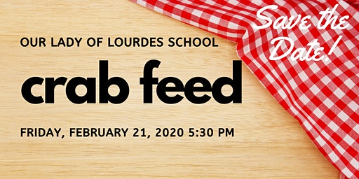 Our Lady of Lourdes School   All You Can Eat Annual Crab Feed