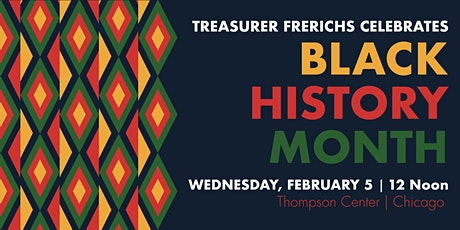 Treasurer Frerichs Celebrates Black History Month tickets