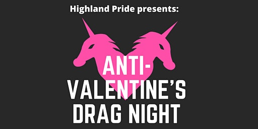 Anti-Valentine's Drag Night Fundraiser for Highland Pride