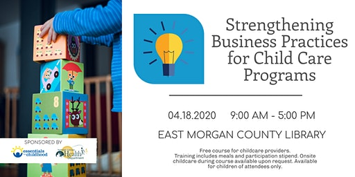 *Free Course* Strengthening Business Practices for Childcare Programs