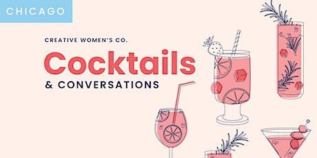 Cocktails & Conversations | Creative Women's Co. Chicago Spring 2020 tickets