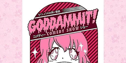 Goddammit! A Comedy Show!
