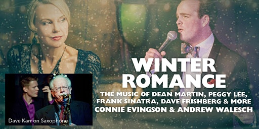Winter Romance with Connie Evingson and Andrew Walesch with Dave Karr