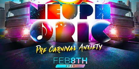 "Neuphoric ""Pre Carnival Anxiety"" tickets"