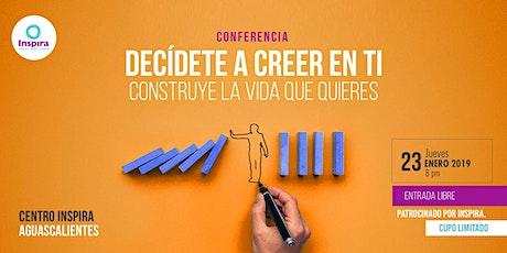 AGS. Conferencia. Decídete a Creer en Ti: Construye la vida que quieres entradas