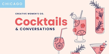 Cocktails & Conversations | Creative Women's Co. Chicago Summer 2020 tickets