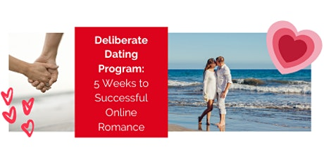 VIRTUAL Deliberate Dating Program: 5 Weeks to Successful Online Romance tickets