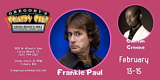 Frankie Paul w/ Quinton Greene! Valentine's Day Weekend!