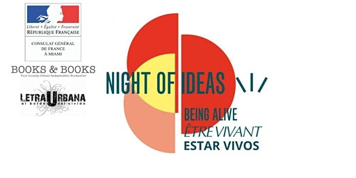 NIGHT OF IDEAS: BEING ALIVE – ÊTRE VIVANT – ESTAR VIVOS