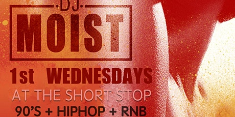 DJ Moist @ The Short Stop tickets