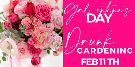 Galantine's Day Petal Party  | Drunk Gardening | with Pretty Petals Parties tickets