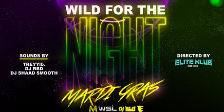 WILD FOR THE NIGHT [MARDI GRAS] tickets