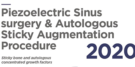 Piezoelectric Sinus surgery & Autologous Sticky Augmentation Procedure tickets