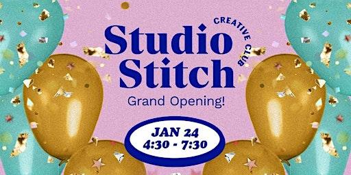 Studio Stitch Grand Opening!