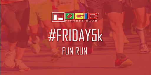 Logic Fitness Club's #Friday5k Fun Run
