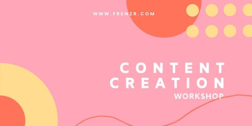 Content Creation Workshop