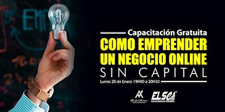 CAPACITACIÓN GRATUITA - Como emprender un Negocio Online, Sin Capital entradas