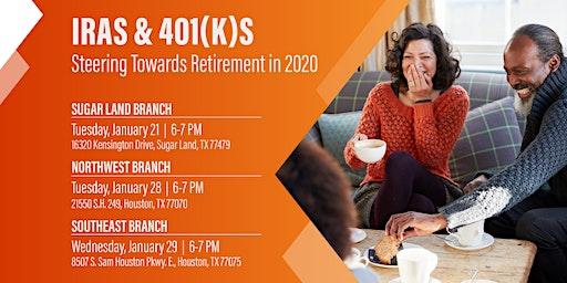 IRAs & 401(K)s: Steering Towards Retirement in 2020 -Sugar land
