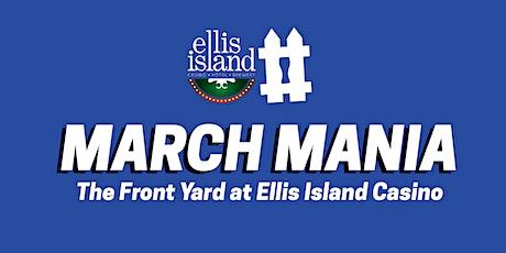 March Mania at Ellis Island Casino tickets
