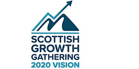 Scottish Growth Gathering : 2020 Vision tickets