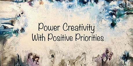 Power Creativity with Positive Priorities with Cathy Liott & Laurie Maves tickets
