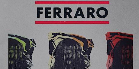 FERRARO tickets