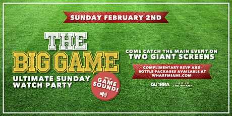 THE BIG GAME! Sunday Watch Party at The Wharf Miami tickets