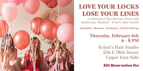 Love Your Locks, Lose Your Lines - A Valentine's Day Event tickets