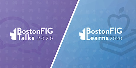 BostonFIG Talks & Learns 2020 tickets