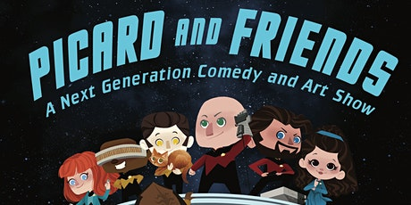 Picard and Friends - A Next Generation Comedy and Art Show tickets
