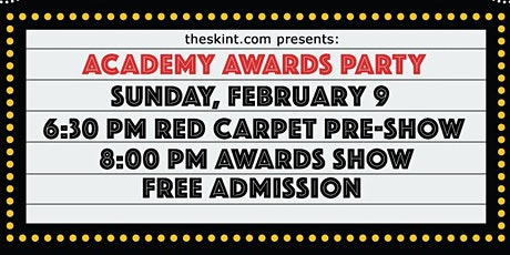 theskint.com presents: Free Academy Awards Screening Party tickets
