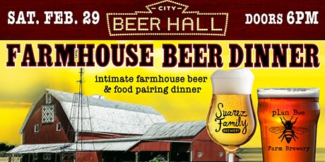 Farmhouse Beer Dinner w/ Suarez Family Brewery & Plan Bee Farm Brewery tickets
