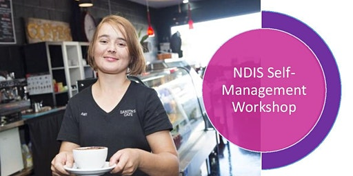 Self-Management Workshop for NDIS Participants, Families and Carers