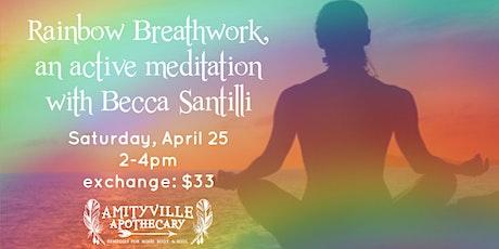 Rainbow Breath Work with Becca Santilli tickets