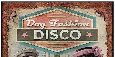 Dog Fashion Disco tickets