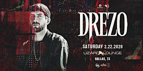 Drezo - DALLAS tickets