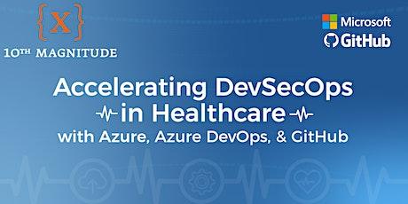Accelerating DevSecOps in Healthcare with Azure, Azure DevOps, & GitHub (Boston) tickets