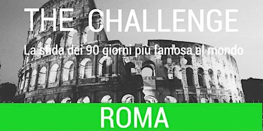 The Challenge ROMA: La sfida dei 90 giorni più famosa al mondo.