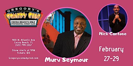 Murv Seymour w/ Nick Cantone! 2/27-29
