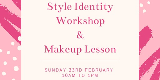 Style Identity Workshop & Makeup Lesson