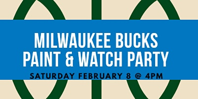 Bucks Game Paint & Watch Party!