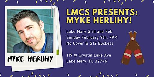 LMCS Present: Myke Herlihy!