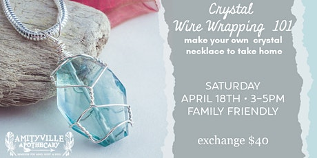 Crystal Wire Wrapping 101 with Metta Soul Designs tickets