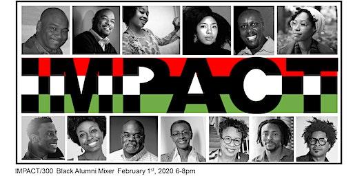 IMPACT / 300 Black Alumni Mixer