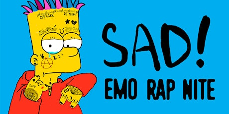 SAD! - EMO RAP NITE - FREE WITH RSVP tickets