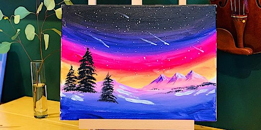 THINGS TO DO -PAINT & SIP EVENT: NORTHERN LIGHT