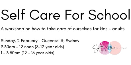 Self Care for School - a workshop for 12 - 16 year olds and their parent tickets