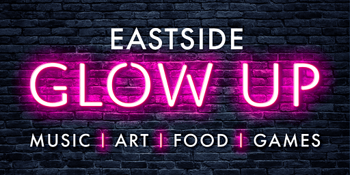 Eastside Glow Up Celebration 2020